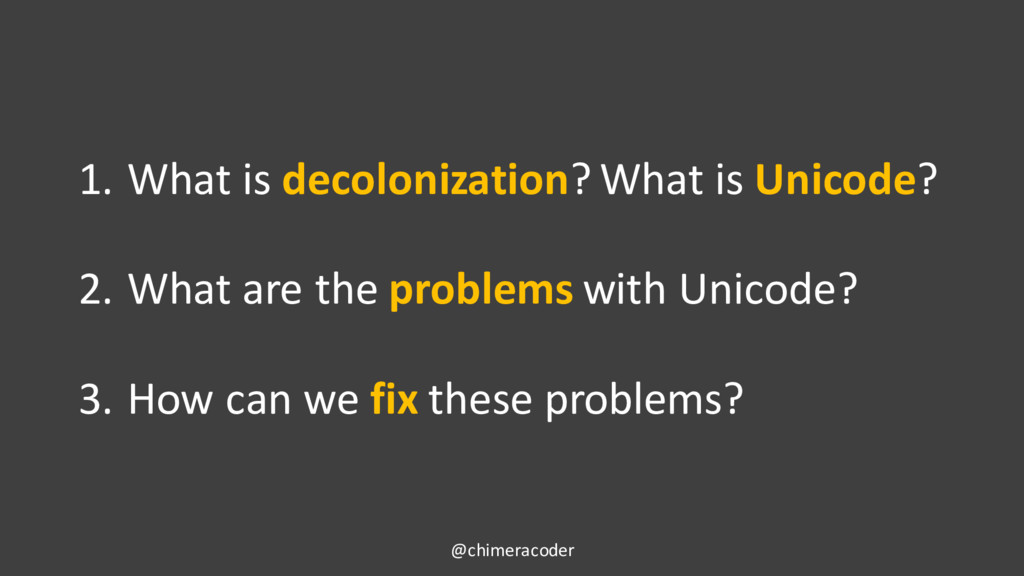 1. What is decolonization? What is Unicode? 2. ...