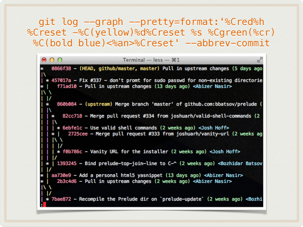 git log --graph --pretty=format:'%Cred%h %Crese...