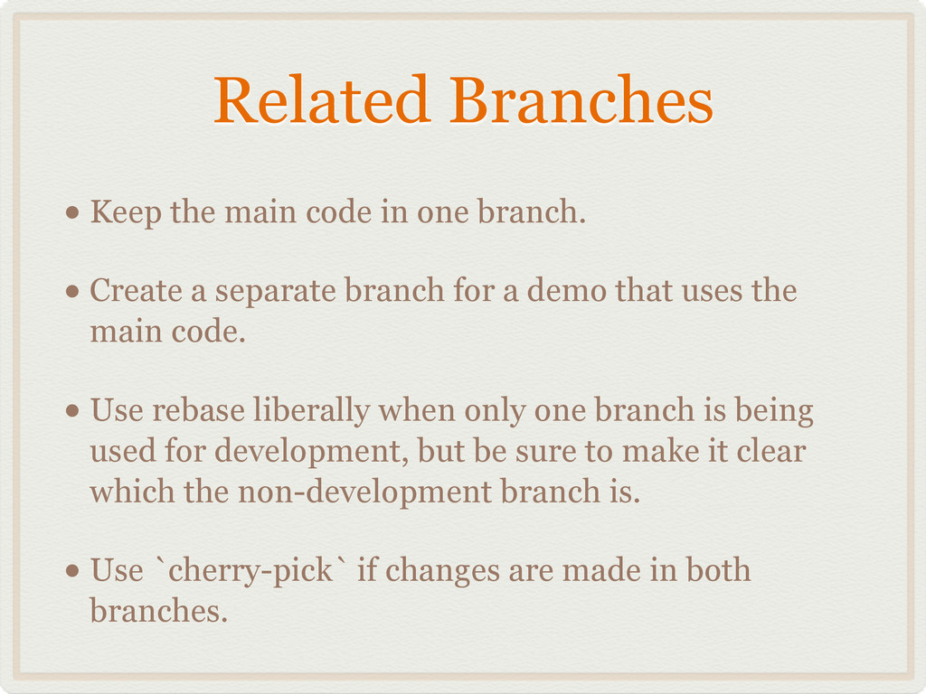 Related Branches • Keep the main code in one br...