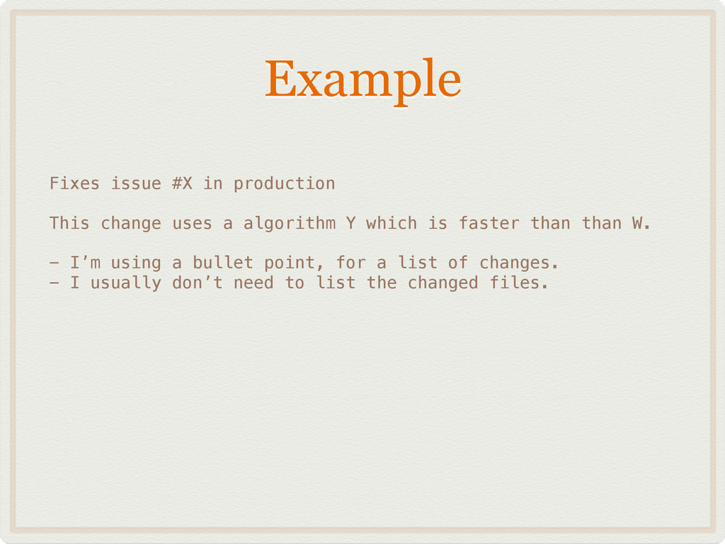 Example Fixes issue #X in production ! This cha...
