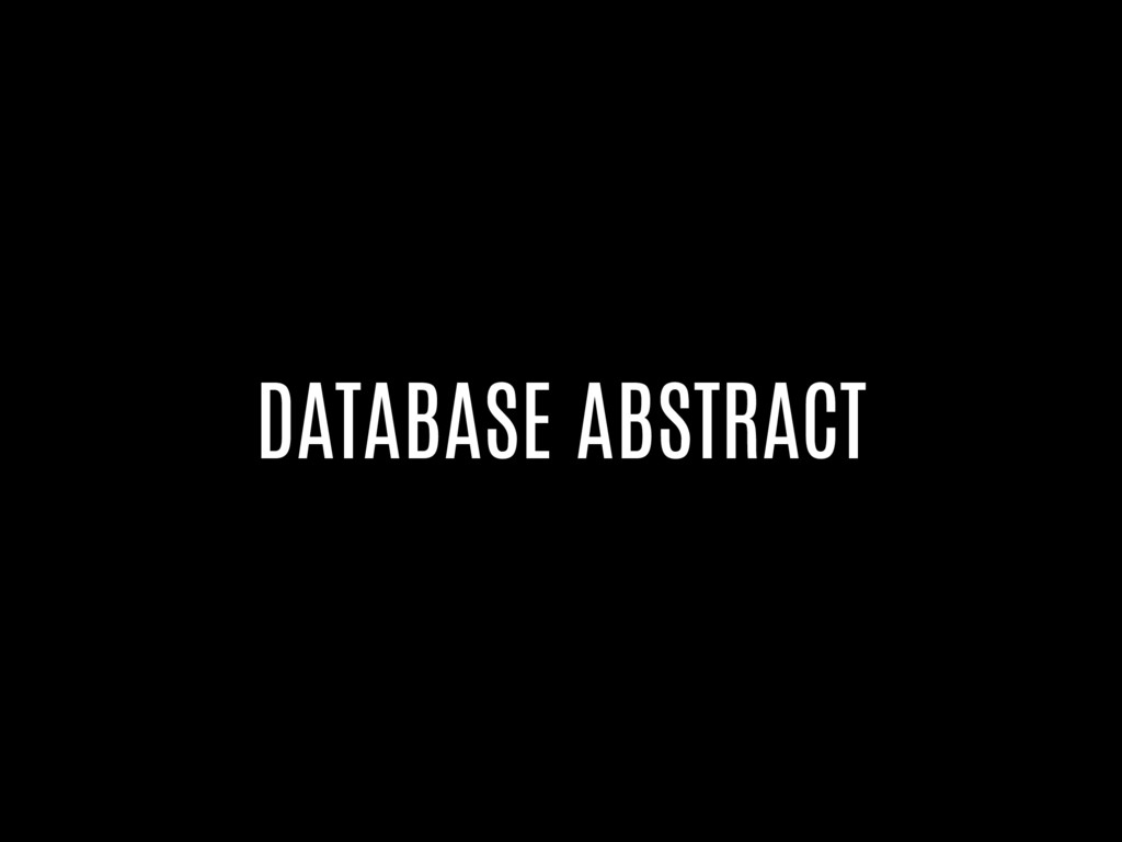 DATABASE ABSTRACT