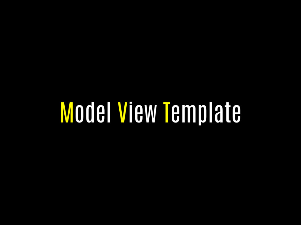 Model View Template
