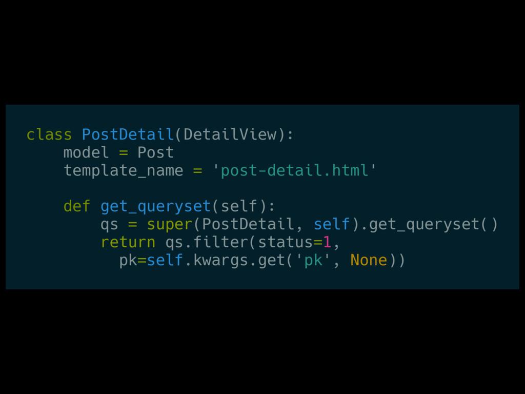 class PostDetail(DetailView): model = Post temp...