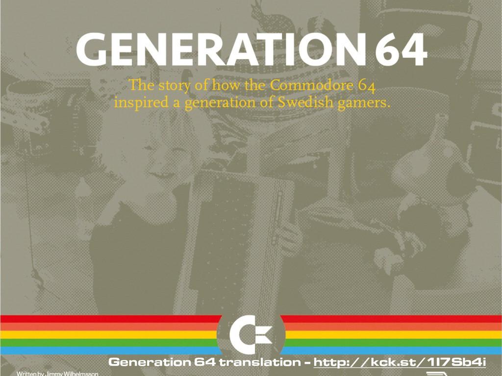 Generation 64 translation - http://kck.st/1I7Sb...