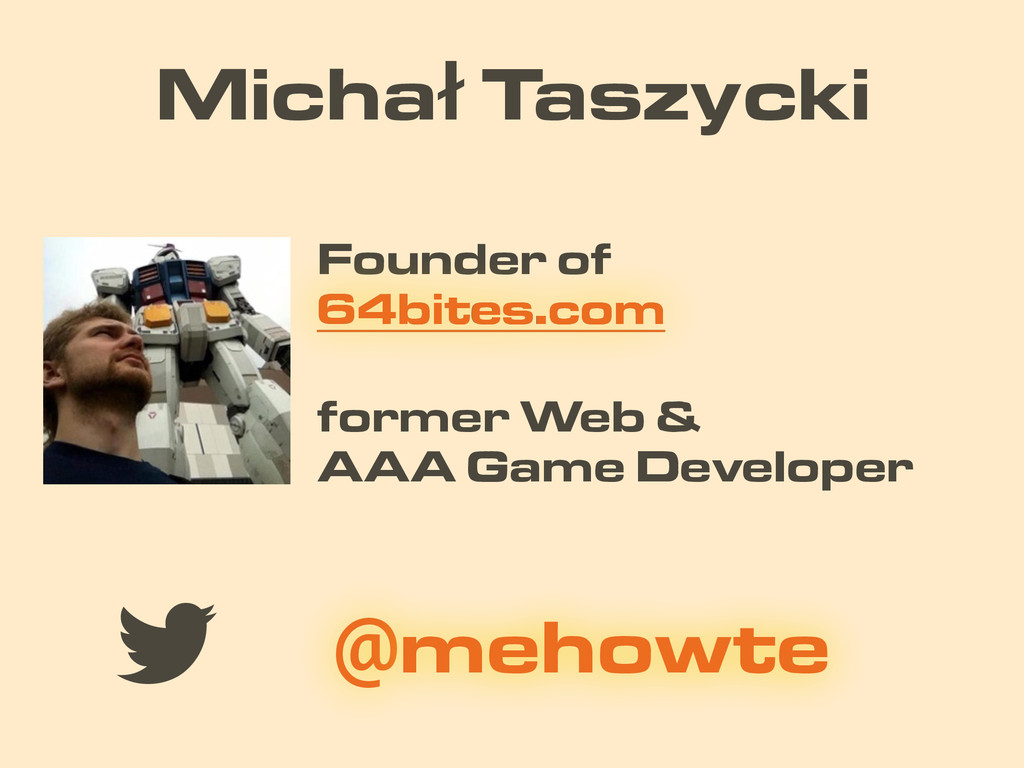 Michał Taszycki former Web & AAA Game Developer...