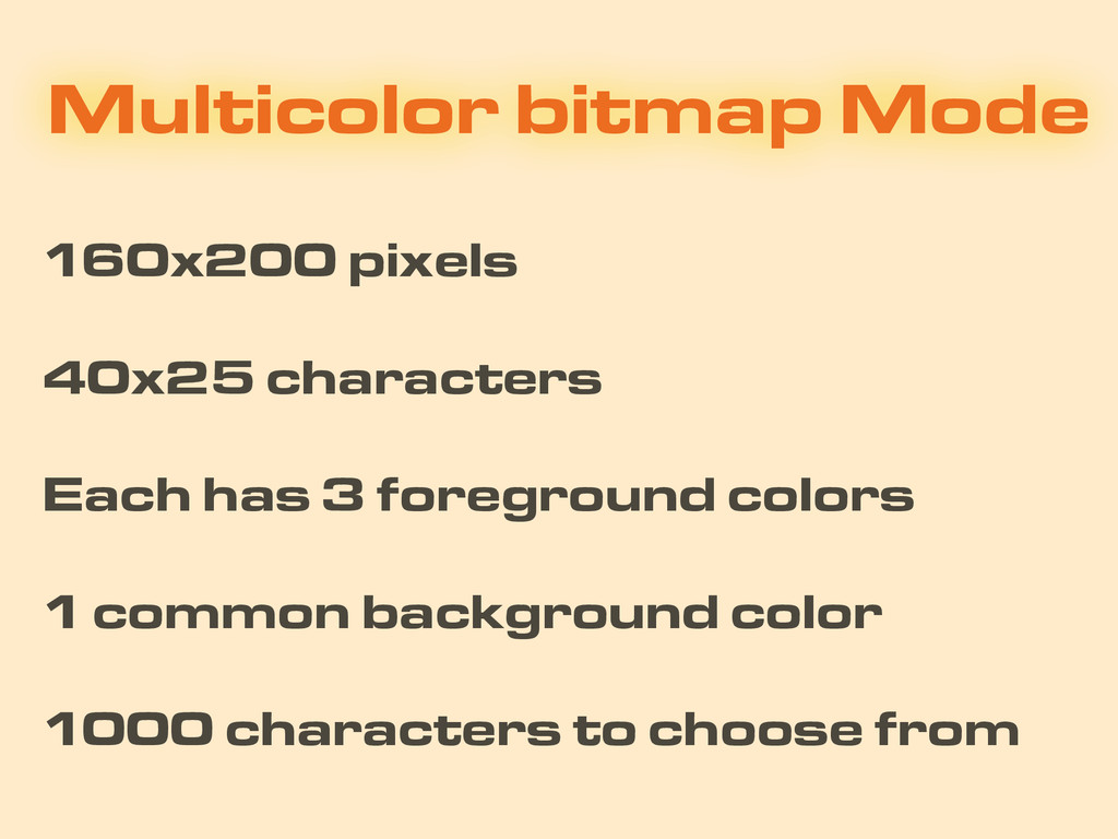 Multicolor bitmap Mode 40x25 characters 1000 ch...