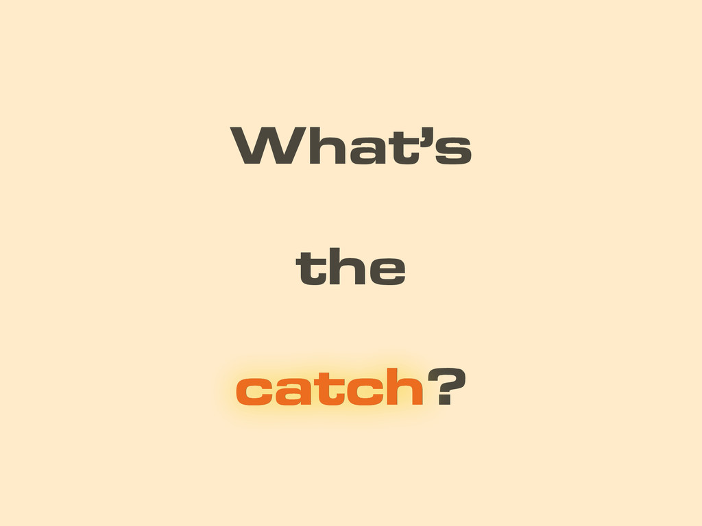 the What's catch? catch