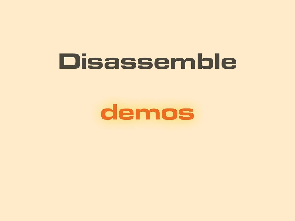 demos Disassemble demos