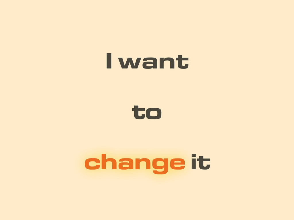 change it to I want change