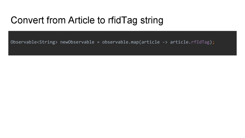 Convert from Article to rfidTag string Observab...