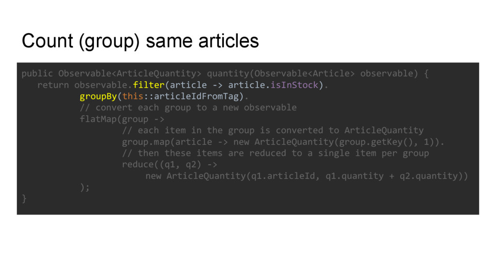 Count (group) same articles public Observable<A...