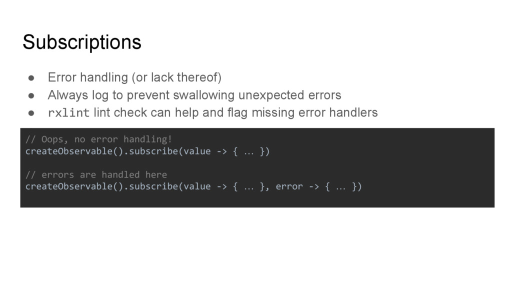 Subscriptions ● Error handling (or lack thereof...