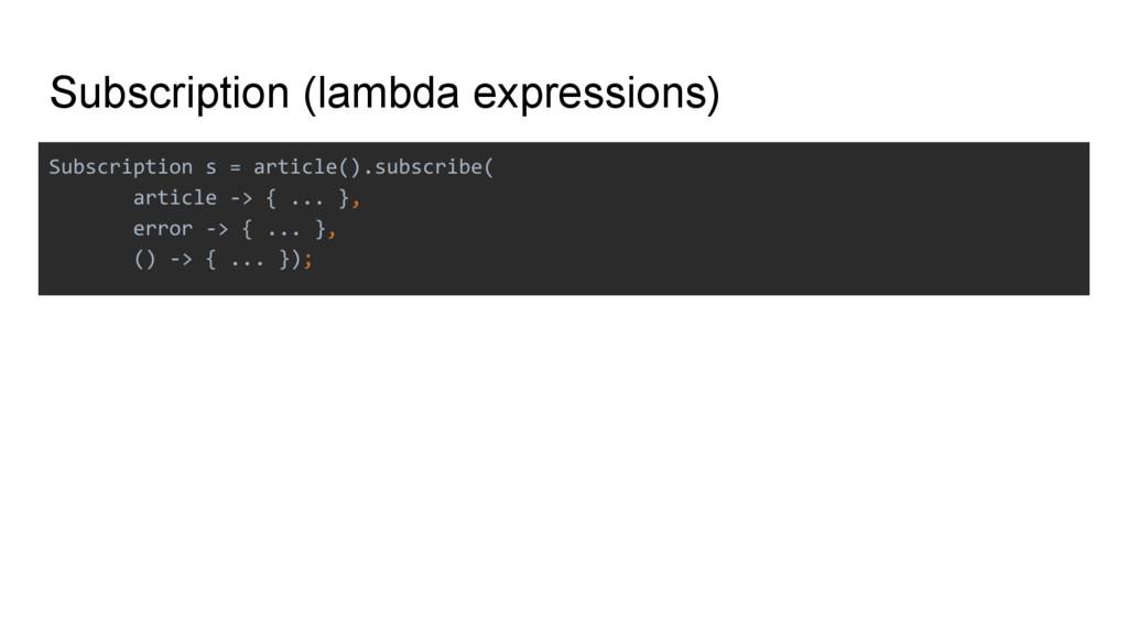 Subscription (lambda expressions) Subscription ...