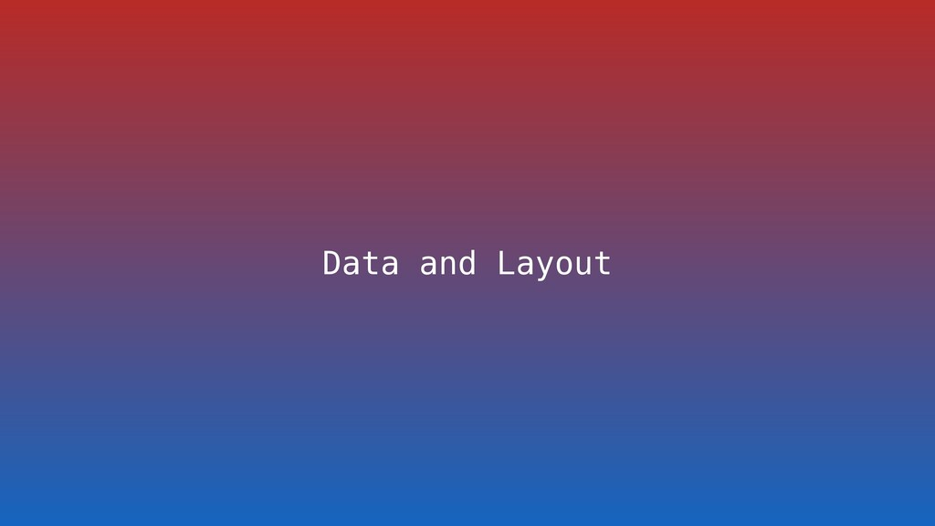 Data and Layout