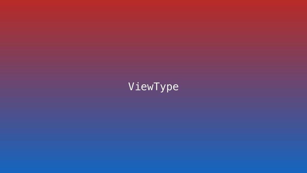ViewType