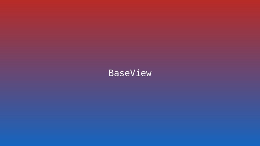 BaseView