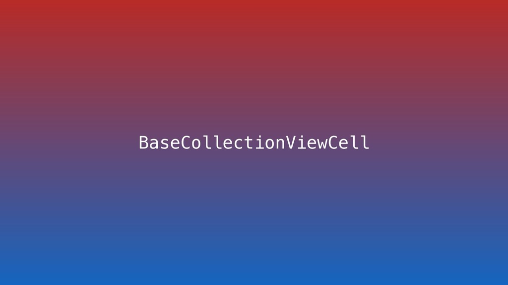 BaseCollectionViewCell