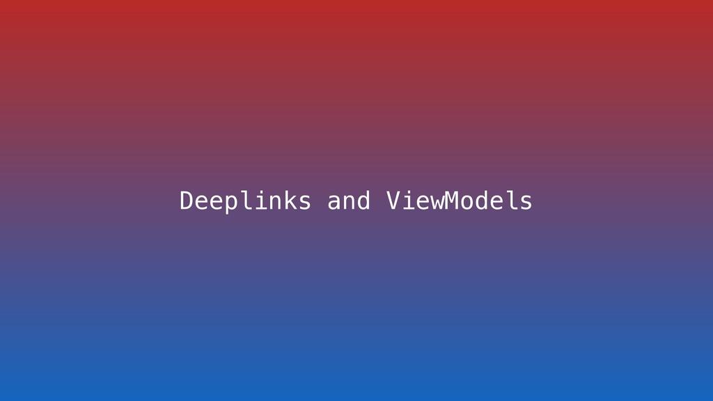 Deeplinks and ViewModels