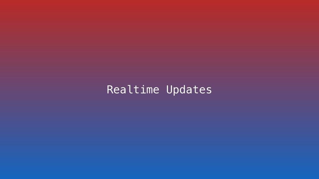 Realtime Updates