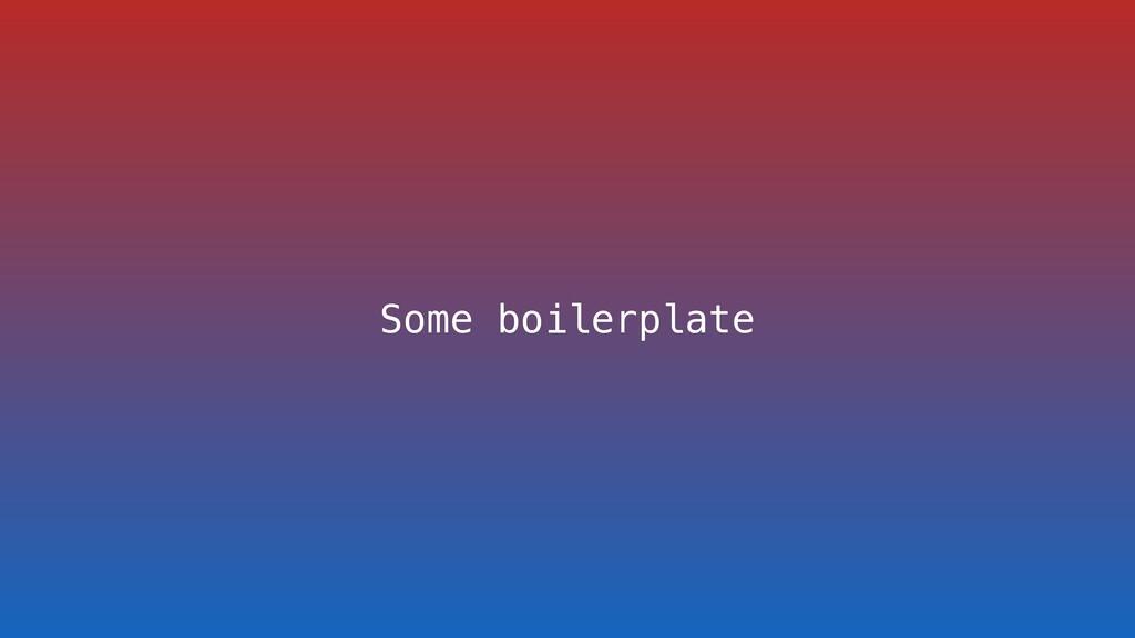 Some boilerplate