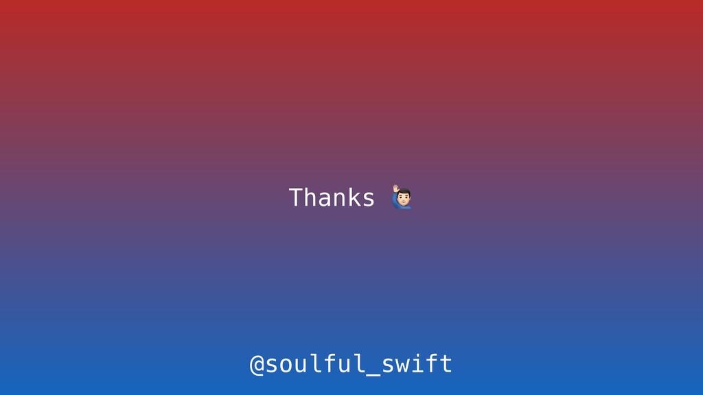 Thanks  @soulful_swift