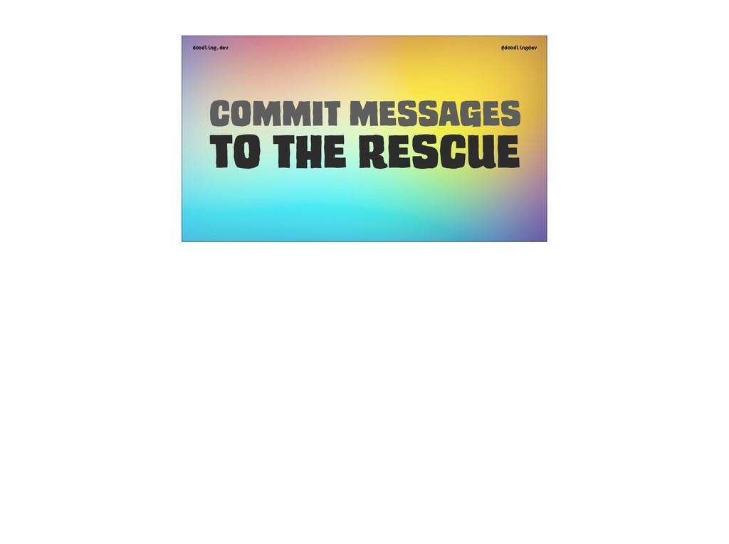 doodling.dev @doodlingdev Commit messages To th...