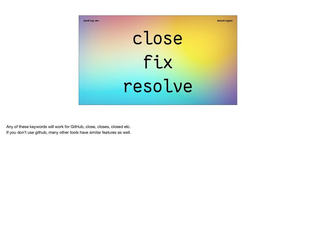 doodling.dev @doodlingdev close fix resolve Any...
