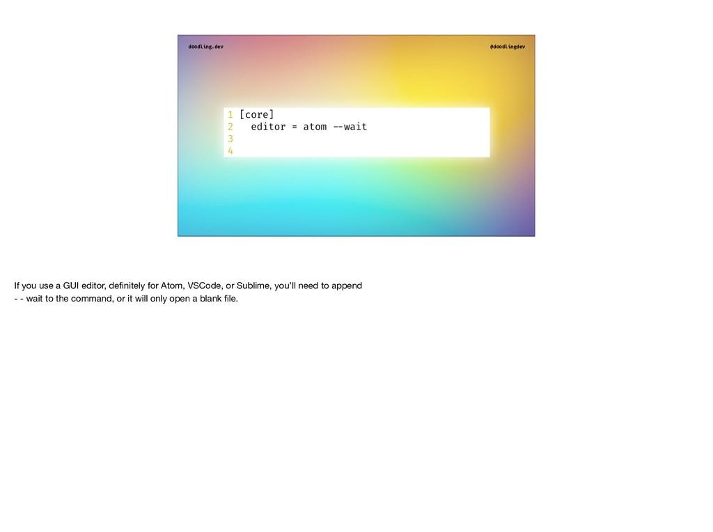 doodling.dev @doodlingdev If you use a GUI edit...