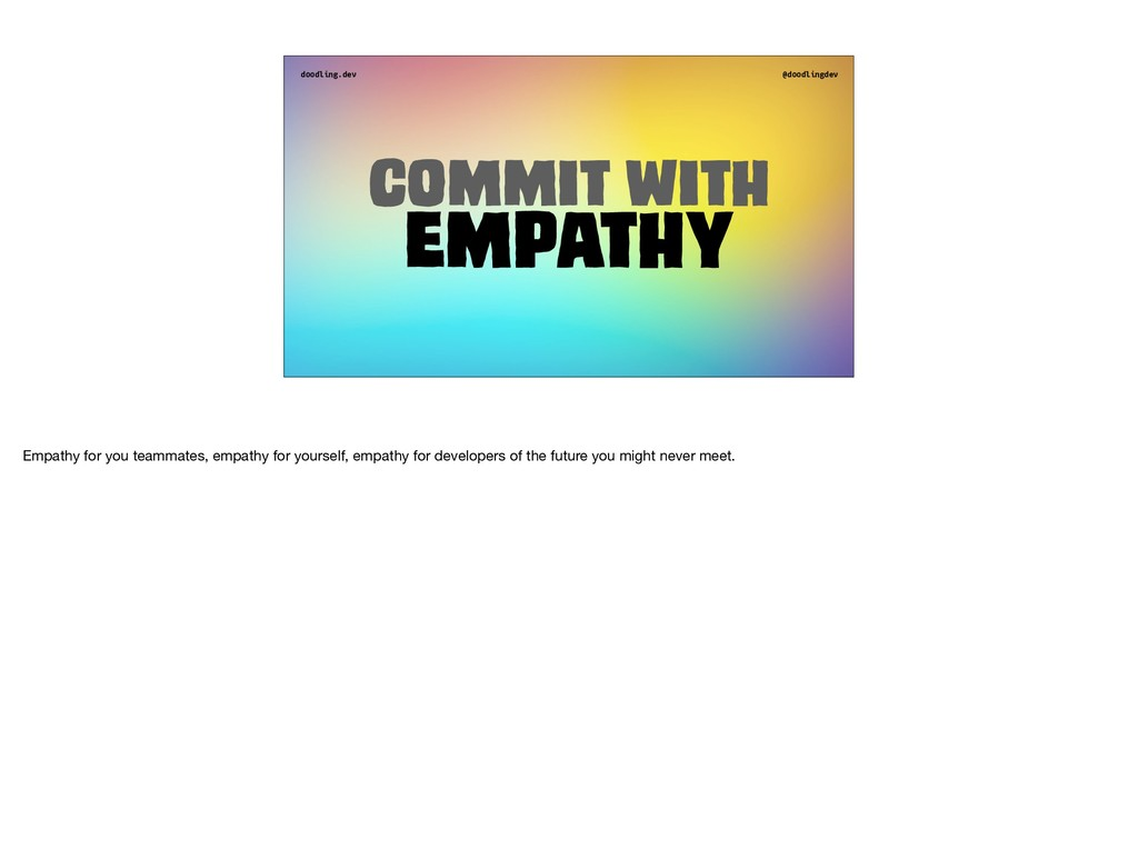 doodling.dev @doodlingdev Commit with Empathy E...