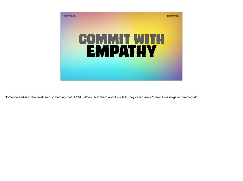 doodling.dev @doodlingdev Commit with Empathy S...