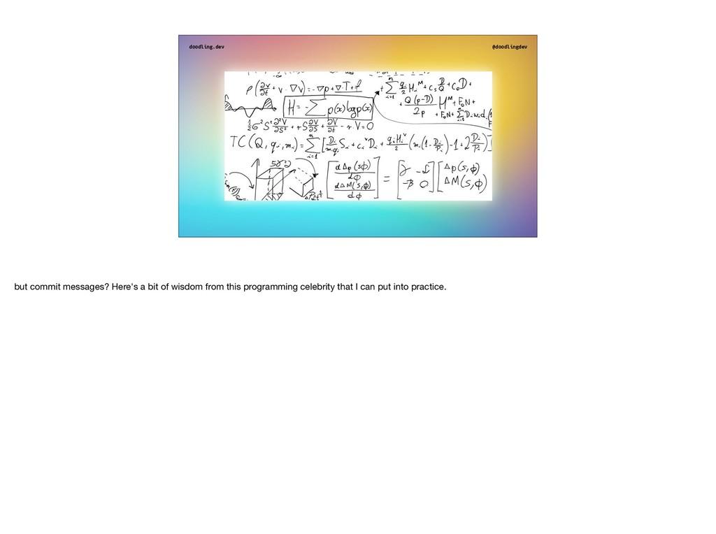 doodling.dev @doodlingdev but commit messages? ...