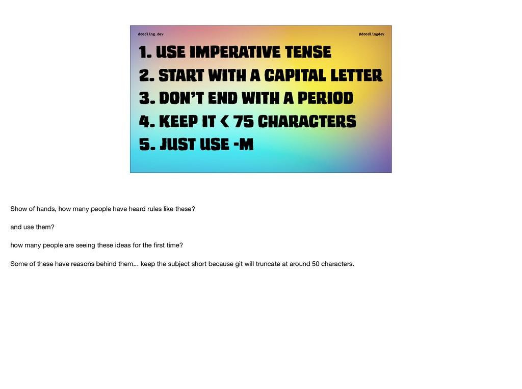 doodling.dev @doodlingdev 1. Use imperative ten...