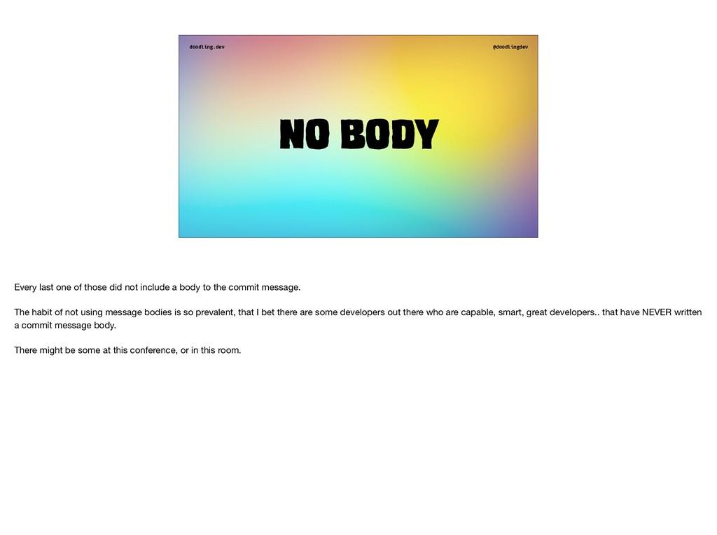 doodling.dev @doodlingdev No body Every last on...
