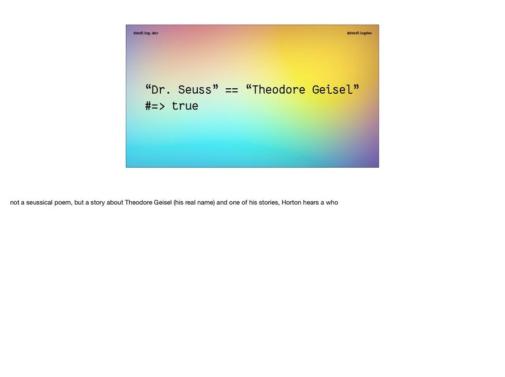 """doodling.dev @doodlingdev """"Dr. Seuss"""" == """"Theod..."""