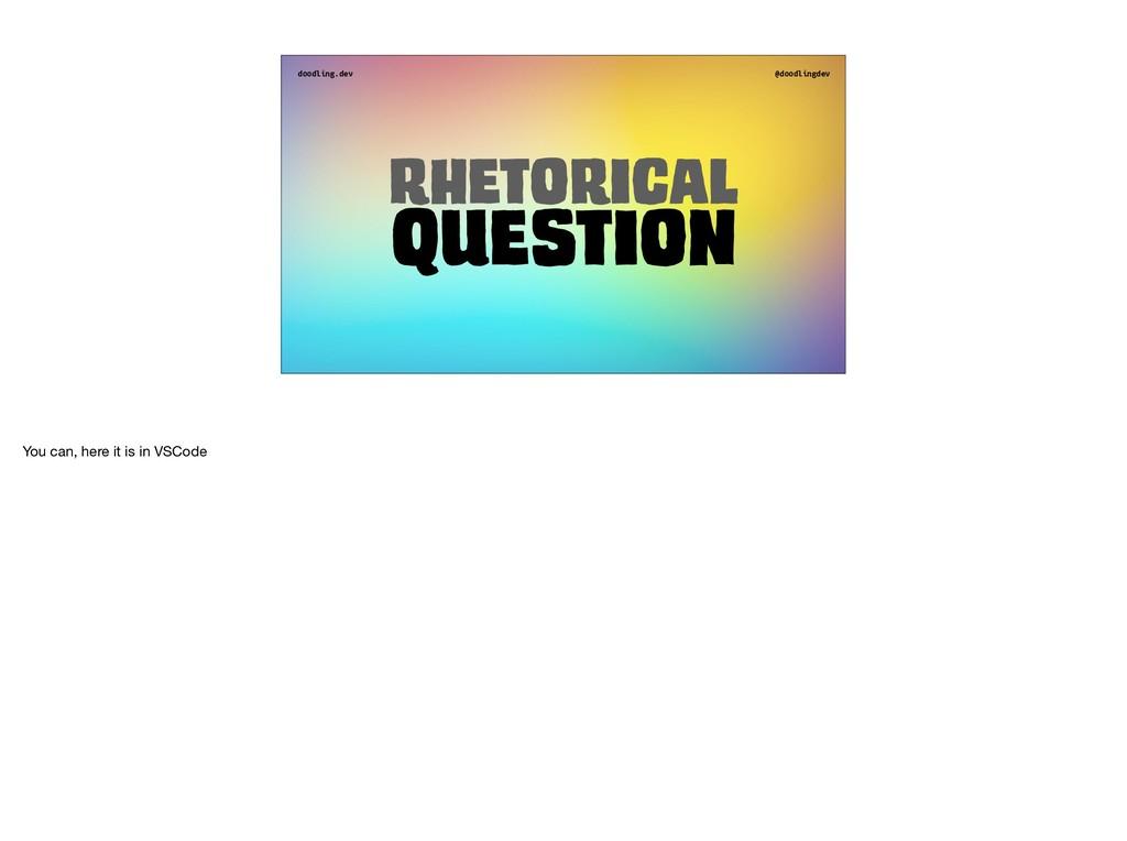 doodling.dev @doodlingdev Rhetorical Question Y...