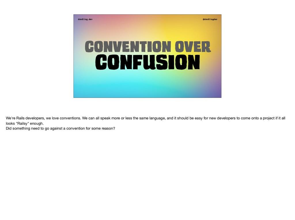 doodling.dev @doodlingdev Convention over Confu...