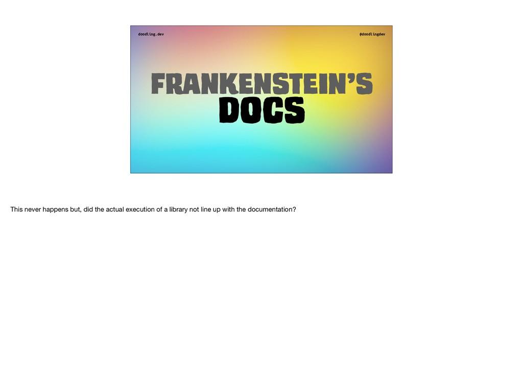 doodling.dev @doodlingdev Frankenstein's Docs T...