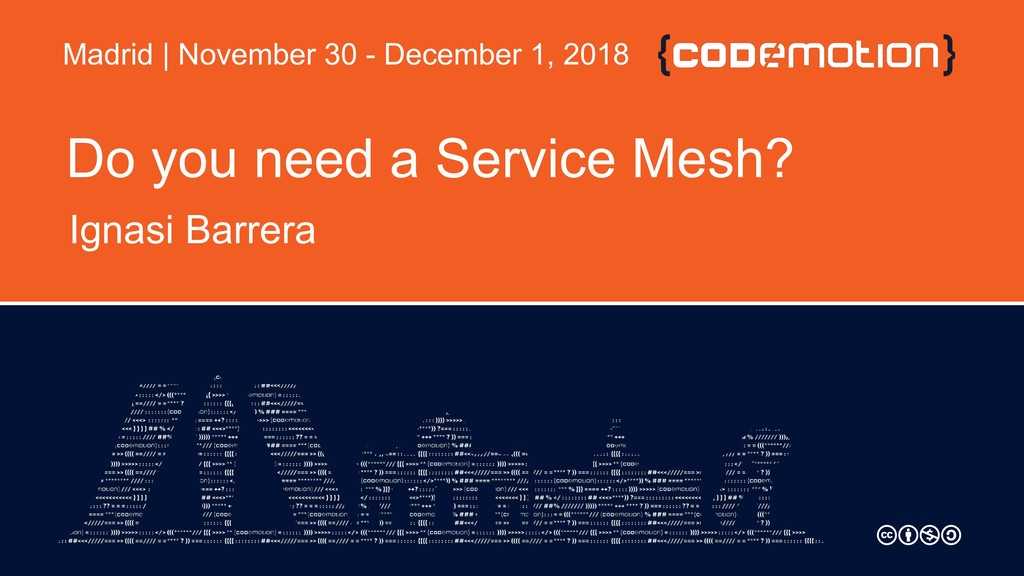Do you need a Service Mesh? Ignasi Barrera Madr...