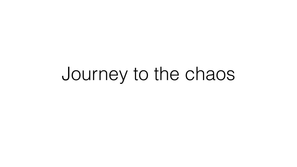 Journey to the chaos