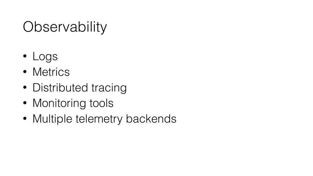 Observability • Logs • Metrics • Distributed tr...