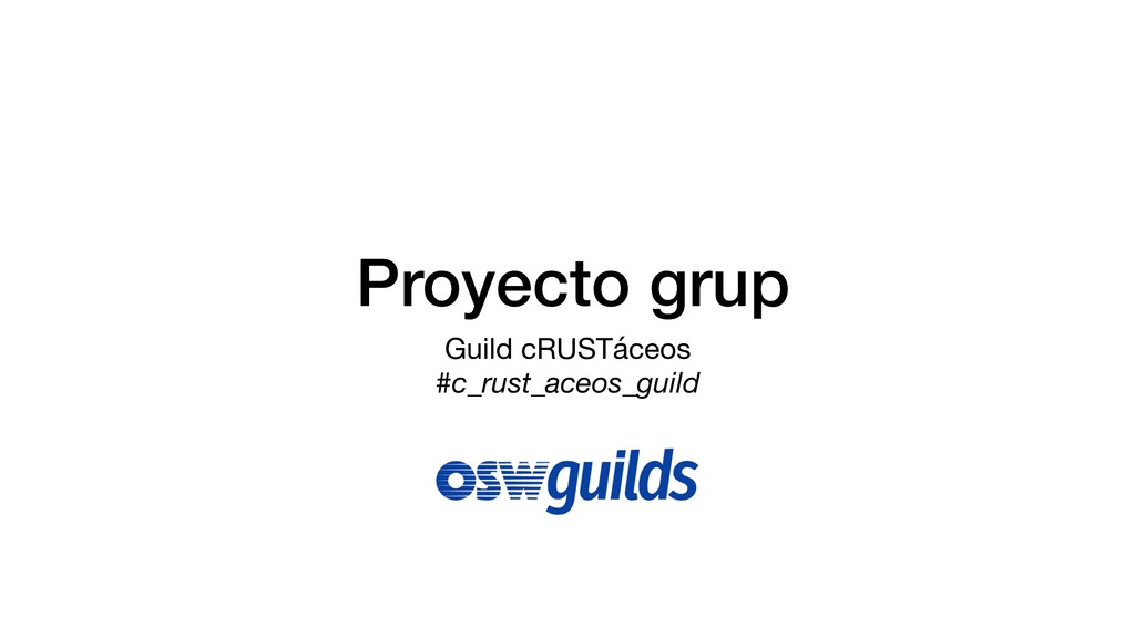 Proyecto grup Guild cRUSTáceos  #c_rust_aceos_g...