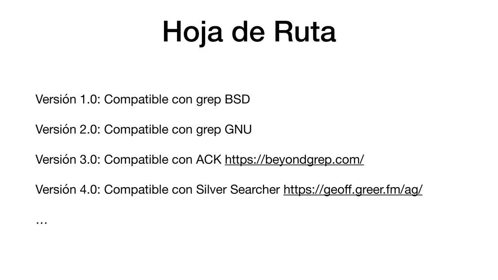 Hoja de Ruta Versión 1.0: Compatible con grep B...