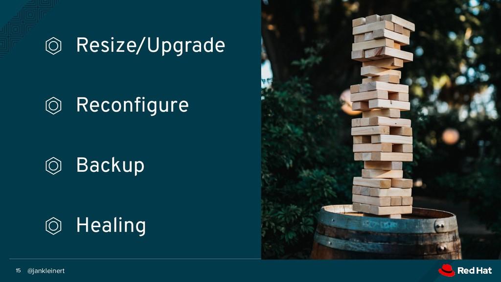 @jankleinert 15 ⏣ Resize/Upgrade ⏣ Reconfigure ⏣...