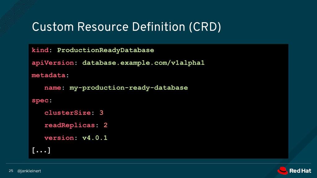 @jankleinert 25 Custom Resource Definition (CRD)...