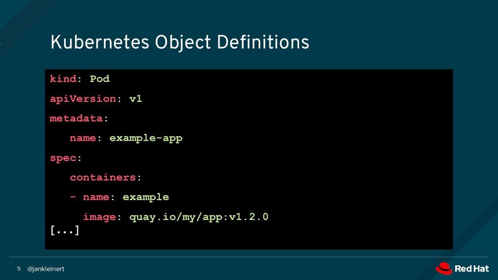 @jankleinert 5 Kubernetes Object Definitions kin...