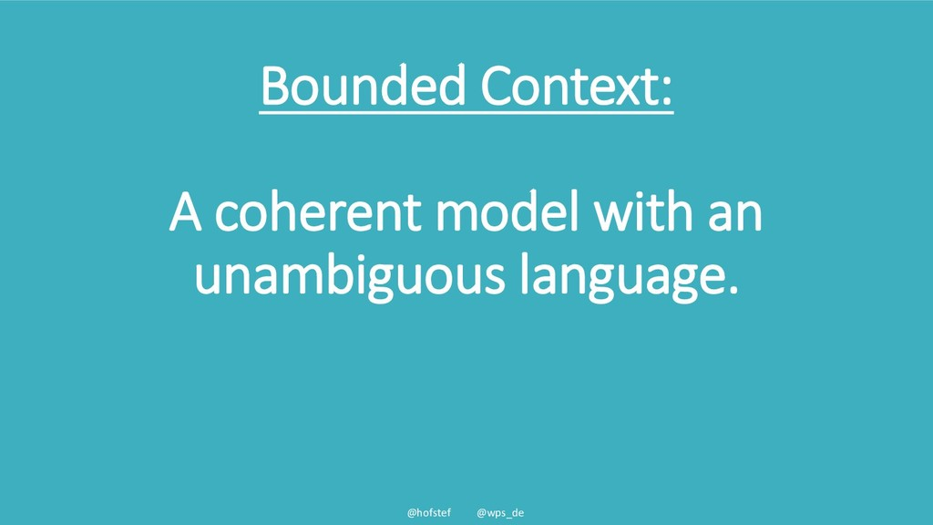 @hofstef @wps_de Bounded Context: A coherent mo...