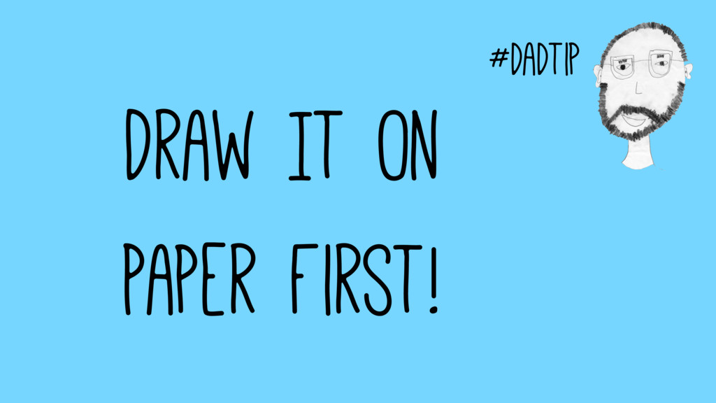 #dadtip Draw It On Paper First!
