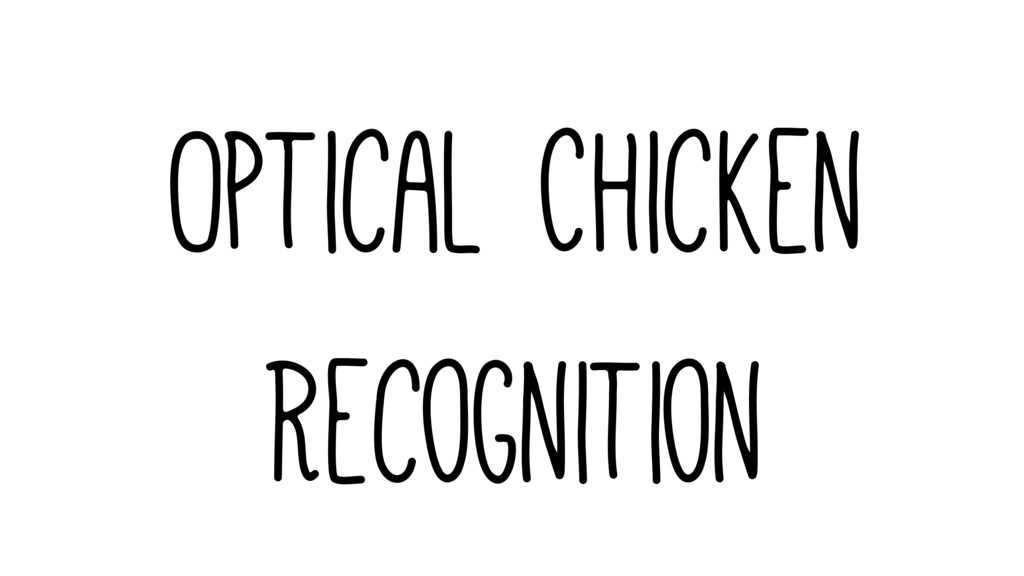 Optical Chicken Recognition