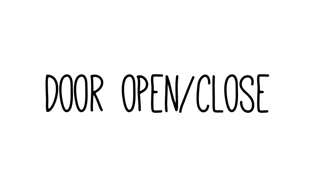 Door open/close