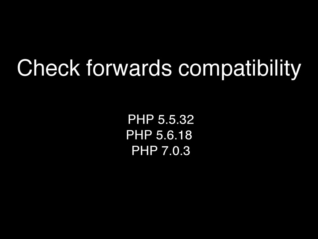 Check forwards compatibility PHP 5.5.32